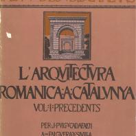 """Volum primer de """"L'arquitectura romànica a Catalunya"""" dedicat a l'arquitectura romana, obra de J. Puig i Cadafalch, A. de Falguera i J. Goday, publicada per l'Institut d'Estudis Catalans el 1909. Primera síntesi d'arqueologia romana catalana"""