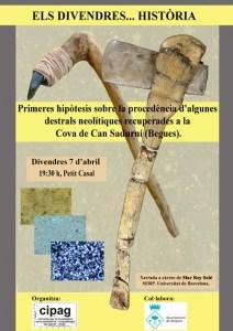 """Cartell de la xerrada: """"Primeres hipòtesis sobre la procedència d'algunes destrals neolítiques recuparades a la cova de Can Sadurní (Begues)"""""""