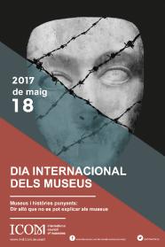 """Cartell del Dia Internacional dels Museus 2017 """"Museus i històries punyents: Dir allò que no es pot explicar als museus"""""""