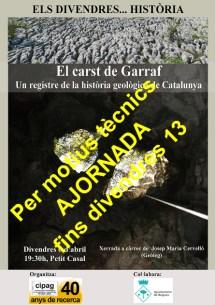 """Quarta sessió del cicle """"Els divendres... Història"""": """"El carst de Garraf. Un registre de la història geològica de Catalunya"""""""