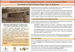 Full informatiu de la Jornada Científica d'Arqueologia Funerària, organitzada per l'àrea de medieval de la Universitat de Lleida,prevista del dia 16 al 27 de juliol al jaciment arqueològic de Santa Coloma a Àger (la Noguera)