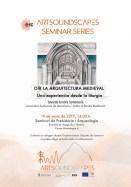 """Pòster del seminari """"Oir la arquitectura medieval. Una experiencia desde la litúrgia"""""""