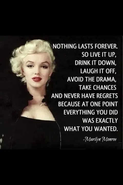 Nothing Lasts Forever - Marilyn Monroe Quote