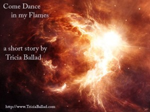 Come Dance in My Flames
