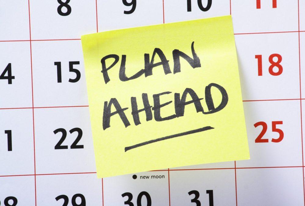 Plan Ahead Reminder