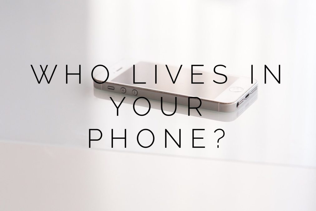 Who Lives In Your Phone?