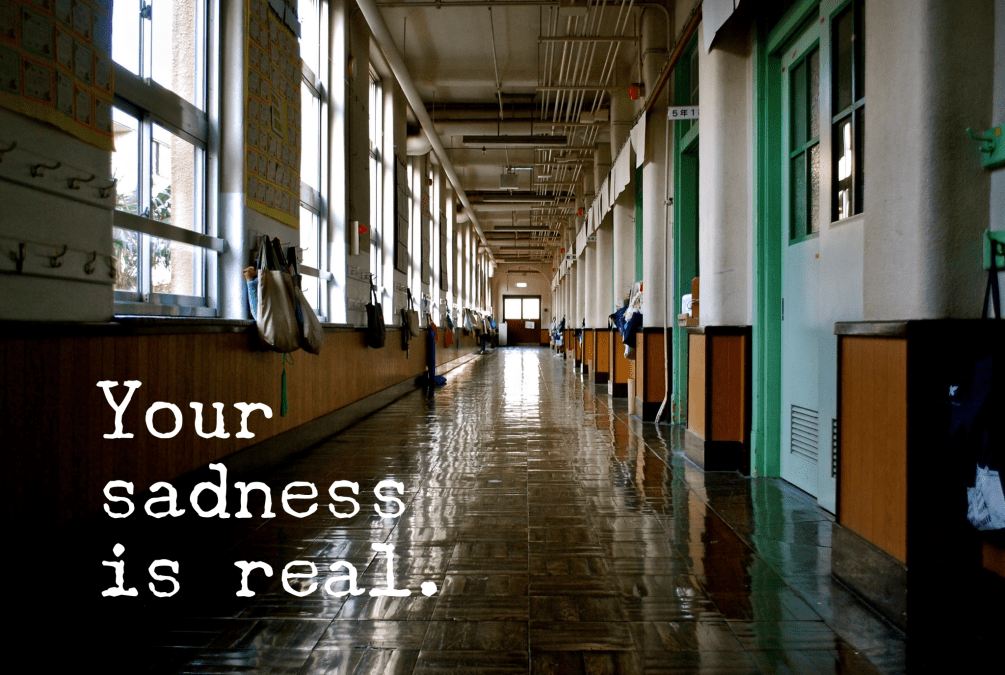 The Sadness is Real: An Open Letter to the Teachers