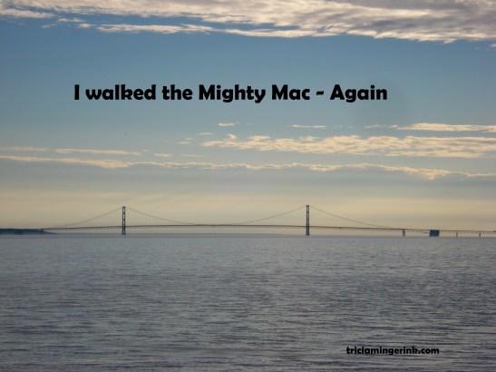 I walked the Mighty Mac