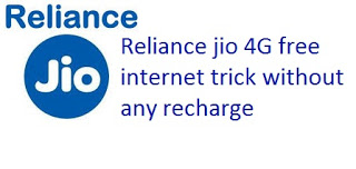 Reliance jio 4G free internet trick
