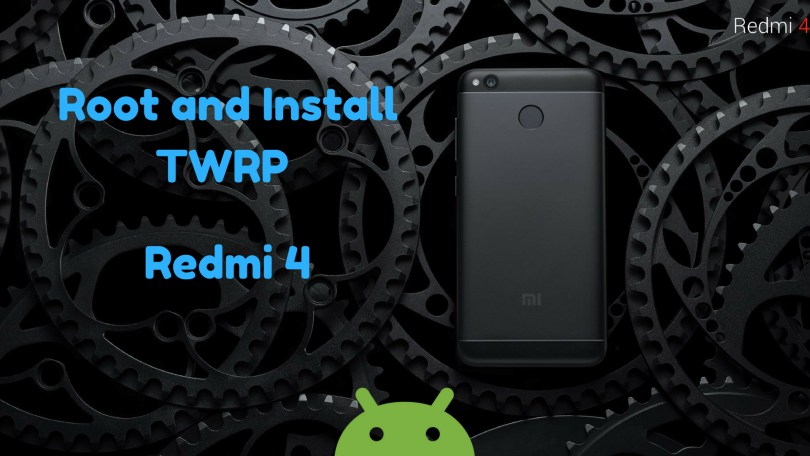 How to Root Redmi 4 and Install TWRP