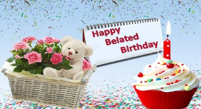 Belated Happy Birthday Wishes Images And Gifs New And Best