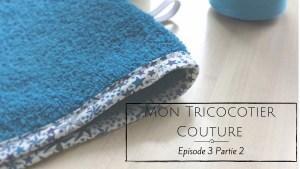 Podcast Vidéo épisode 3 Partie 2 : Couture