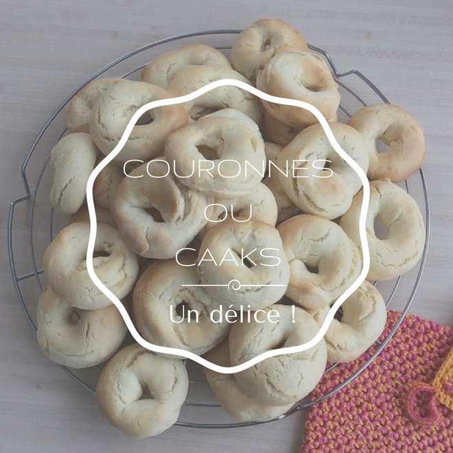 Couronnes ou caaks une recette rapide et facile de biscuits
