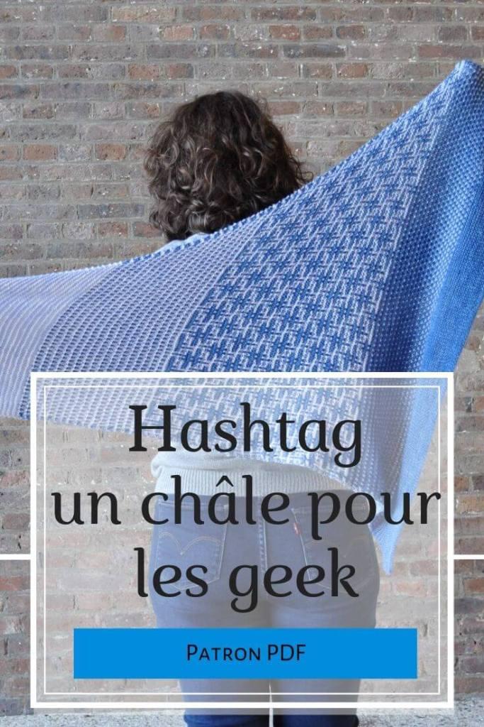Hashtag, un châle pour les geek Patron de tricot PDF