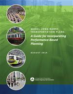 Cover of Model Long Range Transportation Plans: A Guide for Incorporating Performance-Based Planning