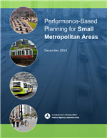 Cover of Performance-Based Planning for Small Metropolitan Areas