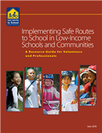 Cover of Implementing Safe Routes to School in Low-Income Schools and Communities: A Resource Guide for Volunteers and Professionals