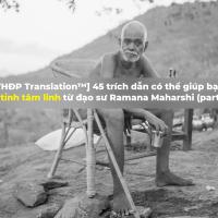 [THĐP Translation™] 45 trích dẫn có thể giúp bạn thức tỉnh tâm linh từ đạo sư Ramana Maharshi (part 2/2)