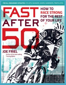 Fast After 50 How to Race Strong for the Rest of Your Life