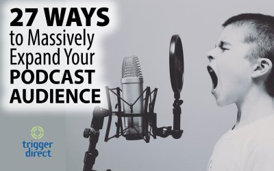 27 Ways to Massively Expand Your Podcast Audience
