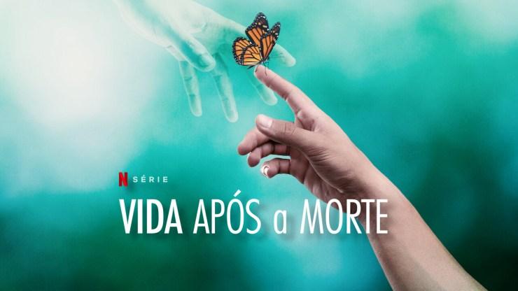 vida-apos-a-morte-surviving-death-netflix