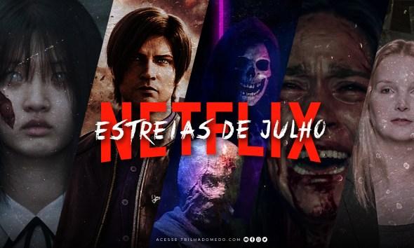 Estreias de Filmes, Séries e Documentários de Julho na Netflix