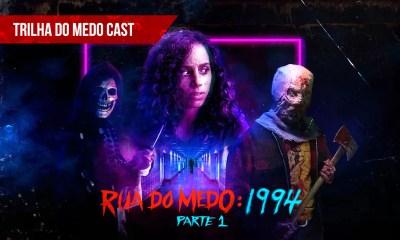[Trilha do Medo Podcast] – Rua do Medo: 1994 e Entrevista com a diretora Leigh Janiak