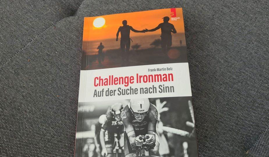 Challenge Ironman auf der Suche nach Sinn