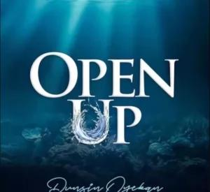 Download Open Up Mp3 by Dunsin Oyekan
