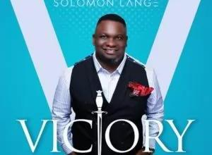 Victory – Solomon Lange (Mp3, Video and Lyrics)