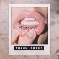 Shaun Frank - Upsidedown [Review]