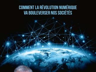 Comment la révolution numérique va bouleverser nos sociétés