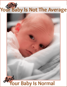 Your Baby Is Not The Average, Your Baby Is Normal