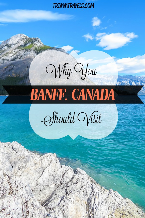 why you should visit banff canada title pin created for pinterest