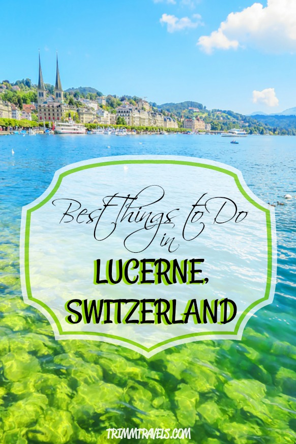 pinterest pin with title best things to do in lucerne switzerland