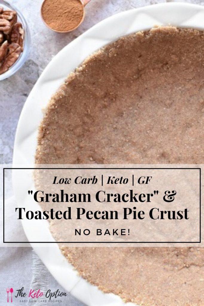 Keto No Bake Graham Cracker And Toasted Pecan Pie Crust