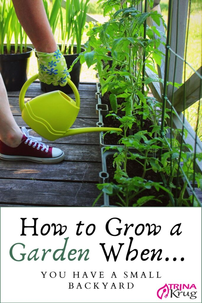 How to Grow a Garden When You Have a Small Backyard