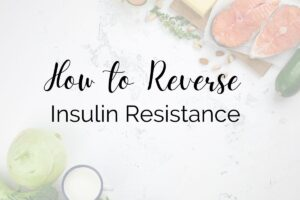 how to reverse insulin resistance