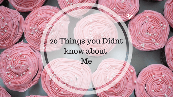 20 Things you Didnt know about Me