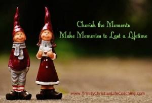Do you cherish the moments?