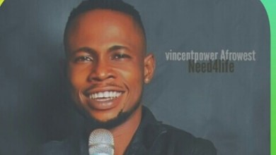 New Music:-Need For Life- Vincentpower Afrowest 5