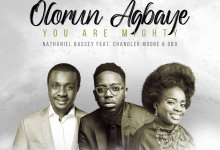 "NATHANIEL BASSEY – ""OLORUN AGBAYE – YOU ARE MIGHTY"" 