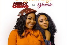 "(Audio + Video) ""Onyedikagi"" By Mercy Chinwo ft. Glowrie(Free video download) 