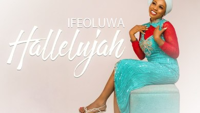 "New Music:- ""Hallelujah"" By Ifeoluwa 