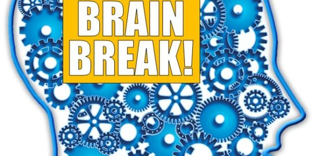 It's Time for a BRAIN BREAK!