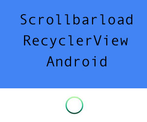 Scrollbar load in recyclerview android