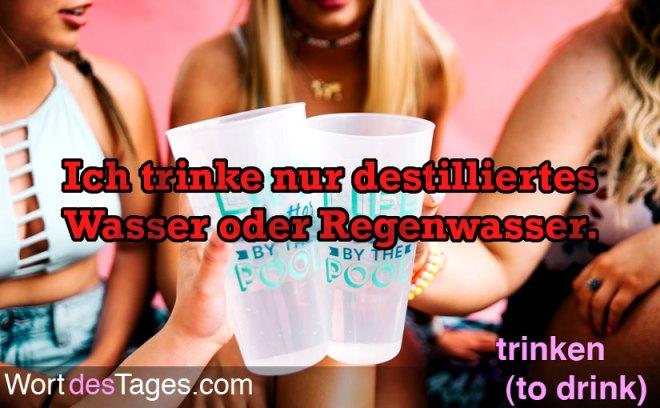 Ich trinke nur destilliertes Wasser oder Regenwasser.