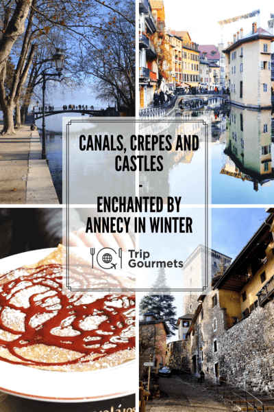 Canals Crepes and Castles Enchanted by Annecy in winter