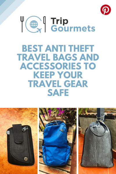 Best Anti Theft Travel Bags And Accessories To Keep Your Travel Gear Safe