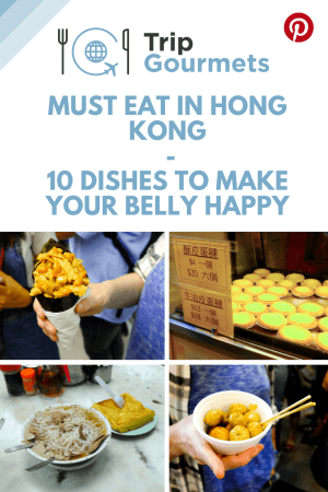 Must eat in Hong Kong - 10 Dishes to make your Belly Happy Pinterest Tripgourmets